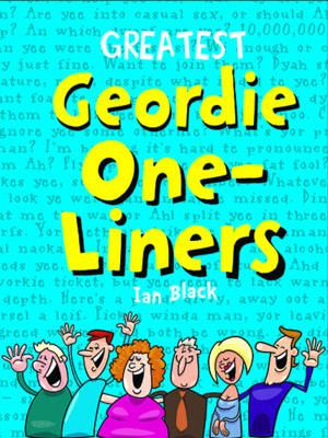 Greatest Geordie One-Liners (Hardback)