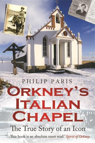 Orkney's Italian Chapel: The True Story of an Icon (Paperback)
