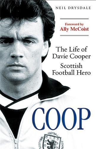Coop: The Life of Davie Cooper - Scottish Football Hero (Paperback)