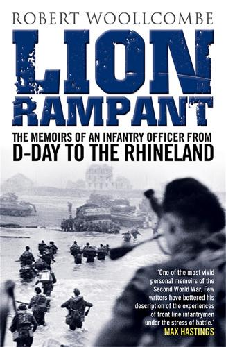 Lion Rampant: The Memoirs of an Infantry Officer from D-Day to the Rhineland (Paperback)
