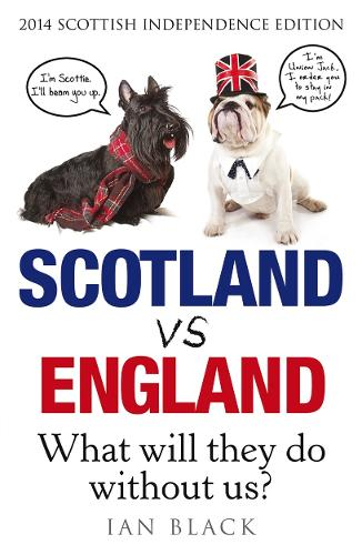 Scotland vs England 2014: Whit Will They Dae Withoot Us? (Paperback)