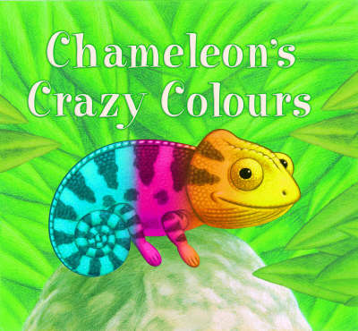 Chameleon's Crazy Colours (Hardback)
