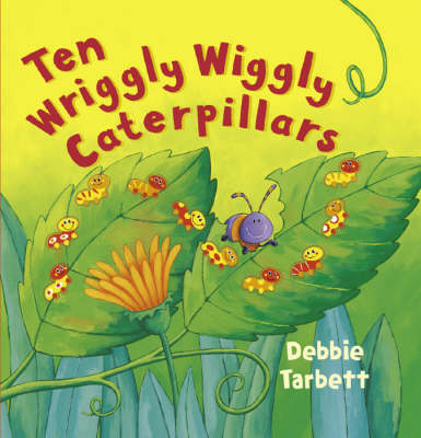 Ten Wriggly Wiggly Caterpillars (Hardback)