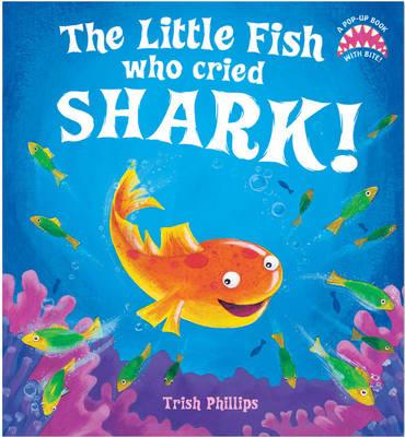 The Little Fish Who Cried Shark! (Hardback)