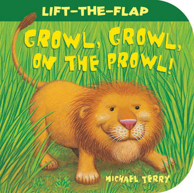 Growl, Growl, on the Prowl! (Board book)