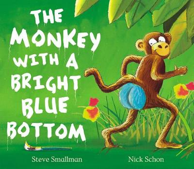 The Monkey with a Bright Blue Bottom (Paperback)