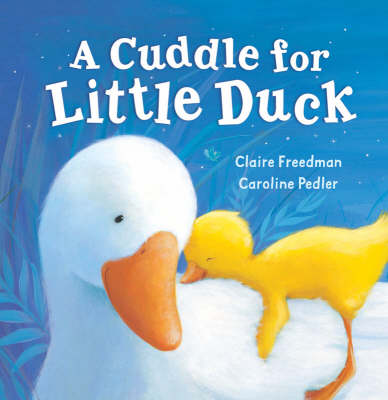 A Cuddle for Little Duck (Board book)