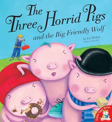The Three Horrid Pigs and the Big Friendly Wolf (Paperback)
