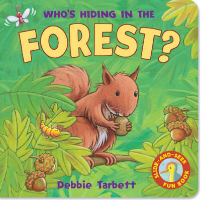 Who's Hiding in the Forest? - Hide-&-Seek Fun Book S. (Board book)