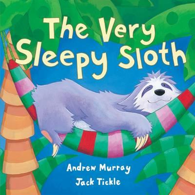 The Very Sleepy Sloth (Hardback)