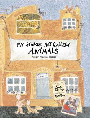 My Sticker Art Gallery: Animals: With 15 Re-usable Stickers - My Sticker Art Gallery (Paperback)