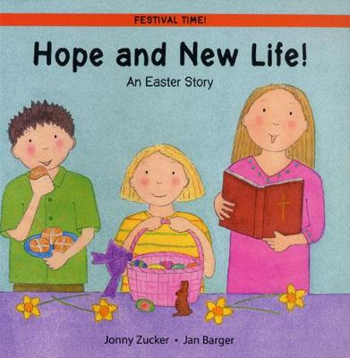 Hope and New Life: An Easter Story - Festival Time (Paperback)