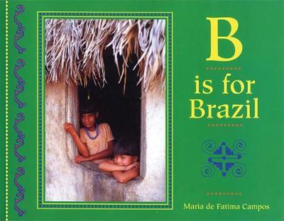 B is for Brazil - World Alphabets (Paperback)