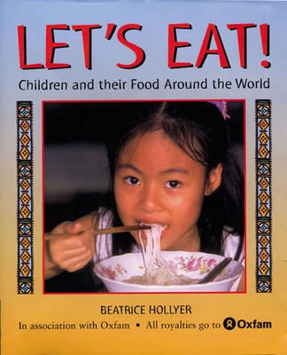 Let's Eat!: Children and Their Food Around the World (Paperback)