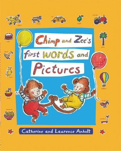 Chimp and Zee's First Words and Pictures - Chimp and Zee (Hardback)