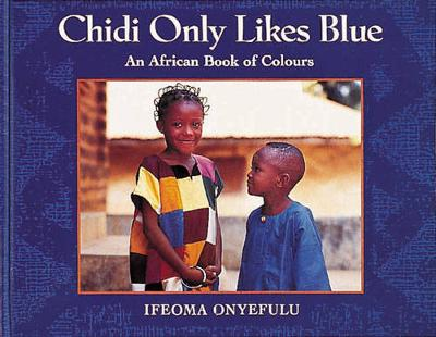Chidi Only Likes Blue Big Book: An African Book of Colours (Paperback)