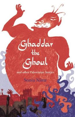 Ghaddar the Ghoul and other Palestinian Stories (Paperback)