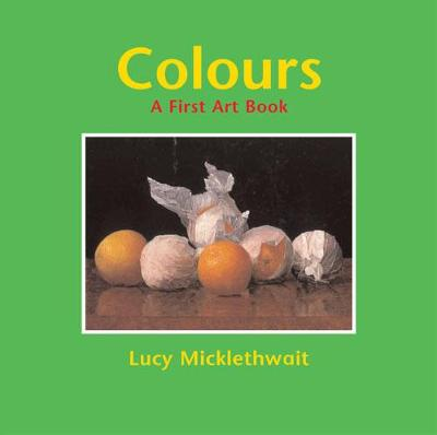 Colours: A First Art Book - First Art Book (Paperback)