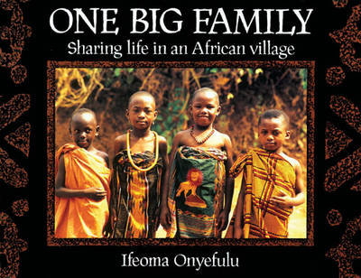 One Big Family: Sharing Life in an African Village (Big book)
