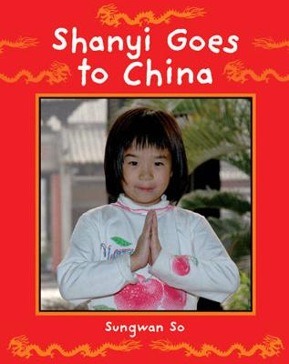 Shanyi Goes to China - Children Return to their Roots (Paperback)