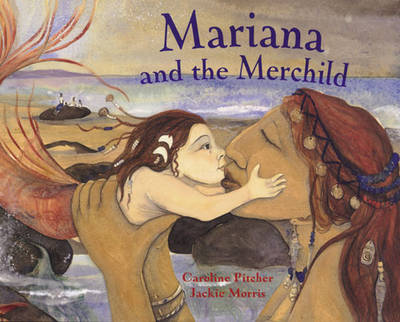 Mariana and the Merchild: A Folk Tale from Chile (Paperback)