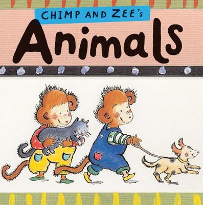 Chimp and Zee's Animals - Chimp and Zee (Board book)