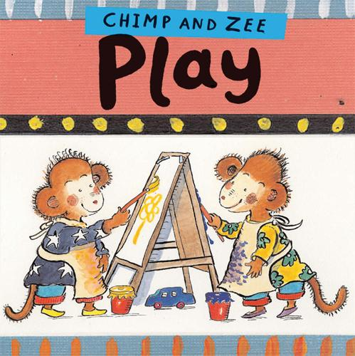 Chimp and Zee Play - Chimp and Zee (Board book)