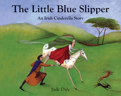 The Little Blue Slipper: An Irish Cinderella Story (Paperback)
