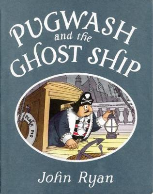 Pugwash and the Ghost Ship (Hardback)