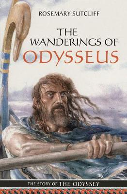 The Wanderings of Odysseus: The Story of the Odyssey (Paperback)
