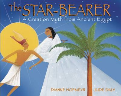 The Star Bearer: A Creation Myth from Ancient Egypt (Paperback)