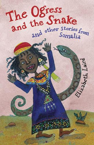 The Ogress and the Snake: and Other Stories from Somalia (Paperback)