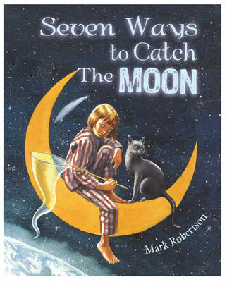 Seven Ways to Catch the Moon (Paperback)