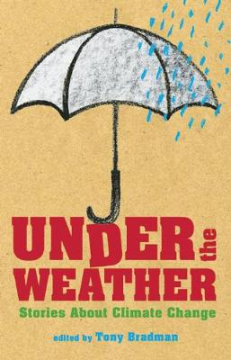 Under the Weather: Stories About Climate Change (Hardback)