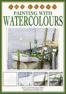 Painting with Watercolours - Art Classes S. (Hardback)