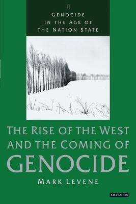 Genocide in Age of Nation State: Rise of the West and the Coming of Genocide v. 2 (Hardback)