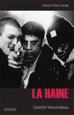 La Haine: French Film Guide - Cine-File French Film Guides (Paperback)