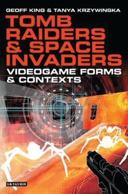 Tomb Raiders and Space Invaders (Hardback)
