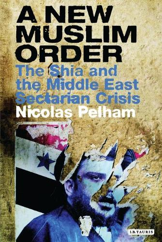 A New Muslim Order: Iraq and the Revival of Shia Islam (Paperback)