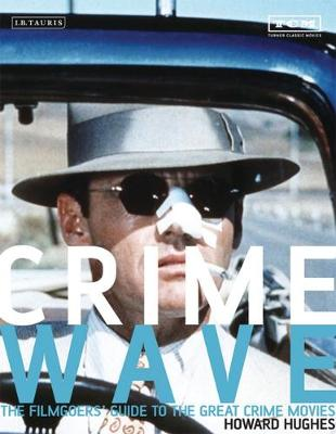 Crime Wave: The Filmgoers' Guide to Great Crime Movies (Paperback)
