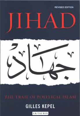 Jihad: The Trail of Political Islam (Paperback)