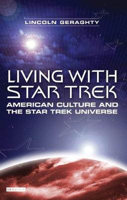"""Living with """"Star Trek"""": American Culture and the """"Star Trek"""" Universe (Paperback)"""