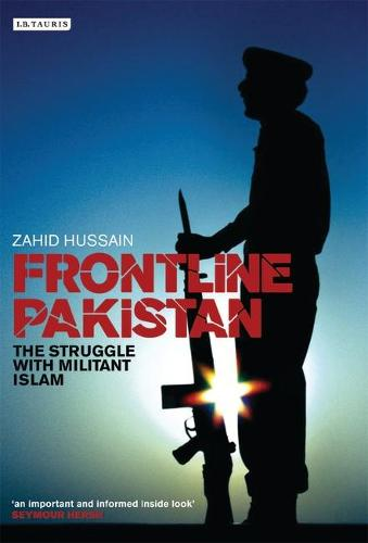 Frontline Pakistan: The Struggle with Militant Islam (Hardback)