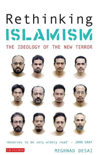 Rethinking Islamism: The Ideology of the New Terror (Paperback)