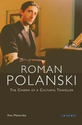 Roman Polanski: The Cinema of a Cultural Traveller (Hardback)