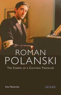 Roman Polanski: The Cinema of a Cultural Traveller (Paperback)