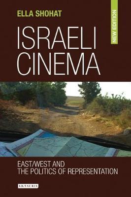Israeli Cinema: East / West and the Politics of Representation (Hardback)
