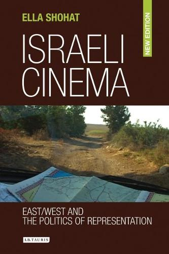 Israeli Cinema: East / West and the Politics of Representation (Paperback)