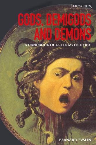 Gods, Demigods and Demons: A Handbook of Greek Mythology (Hardback)