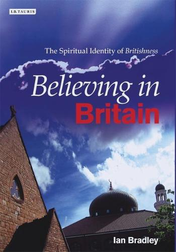 Believing in Britain: The Spiritual Identity of 'Britishness' (Hardback)